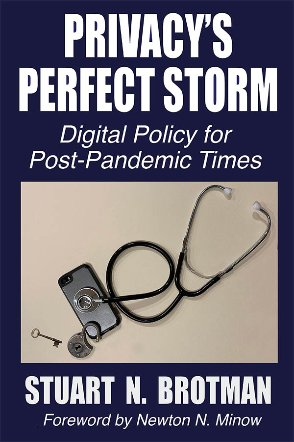 "Book cover image of ""Privacy's Perfect Storm: Digital Policy for Post-Pandemic Times"" by Stuart N. Brotman"